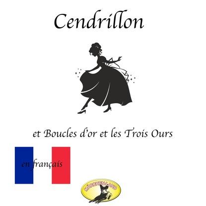Charles Perrault Märchen auf Französisch, Cendrillon / Boucle d'or et les Trois Ours gleb karpinskiy les œufs français recueil d'histoiressur l'amour