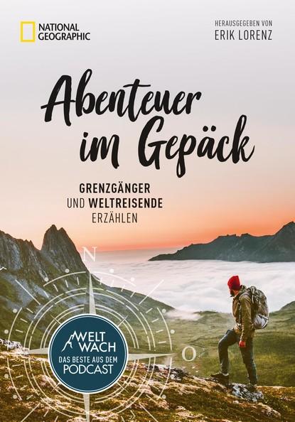 Erik Lorenz Abenteuer im Gepäck: Grenzgänger und Weltreisende erzählen. wirtschafts und bevolkerungsstatistik