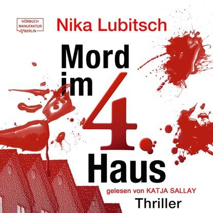 Nika Lubitsch Mord im 4. Haus - Ein Sybille Thalheim-Krimi, Band 2 (ungekürzt) mary ann fox je dunkler das grab mags blake ein cornwall krimi band 2 ungekürzt