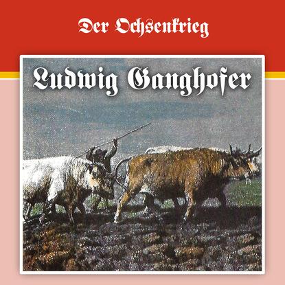 Ludwig Ganghofer Ludwig Ganghofer, Folge 2: Der Ochsenkrieg недорого