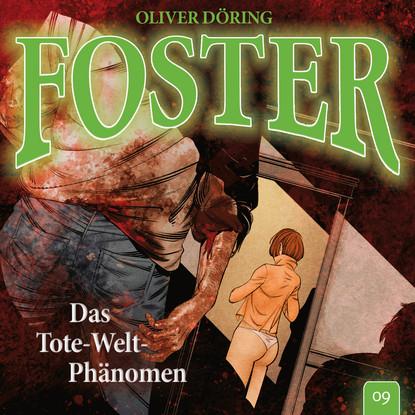 цена на Oliver Döring Foster, Folge 9: Das Tote-Welt-Phänomen (Oliver Döring Signature Edition)