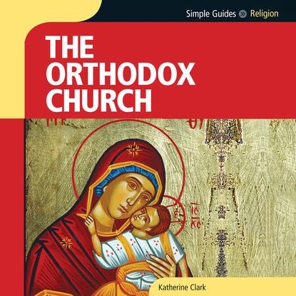 Simple Guides: Orthodox Church (Unabridged) фото