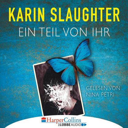 Karin Slaughter Ein Teil von ihr (Gekürzt) max seeck hexenjäger jessica niemi reihe teil 1 gekürzt