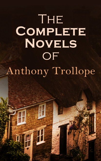 Anthony Trollope The Complete Novels of Anthony Trollope the mind s eye the art of omni