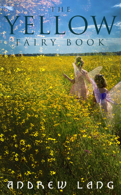 Andrew Lang The Yellow Fairy Book