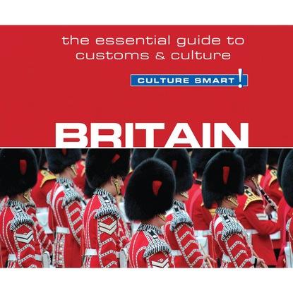 Paul Norbury Britain - Culture Smart! - The Essential Guide to Customs & Culture (Unabridged) paul vidich the coldest warrior unabridged