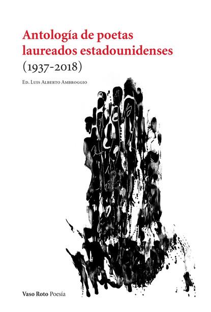Luis Alberto Ambroggio Antología de poetas laureados estadounidenses (1937-2018) rodolfo alonso defensa de la poesía