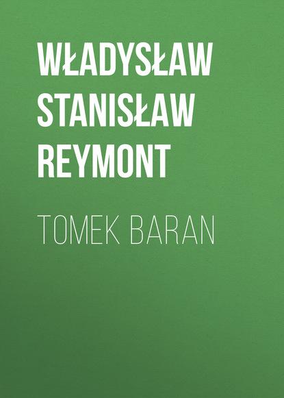 Фото - Władysław Stanisław Reymont Tomek Baran władysław stanisław reymont tomek baran