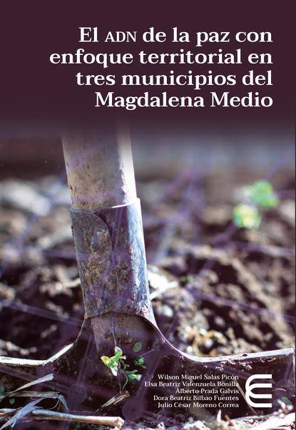 Julio César Moreno Correa El adn de la paz con enfoque territorial en tres municipios del Magdalena Medio guido pagliarino el monstruo de tres brazos y los satanistas de turín