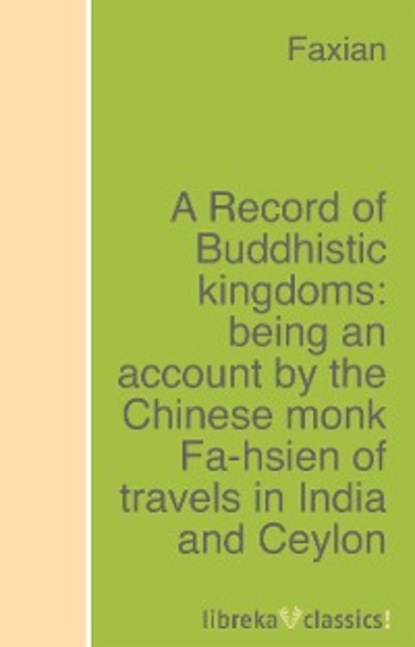 Faxian A Record of Buddhistic kingdoms: being an account by the Chinese monk Fa-hsien of travels in India and Ceylon (A.D. 399-414) in search of the Buddhist books of discipline credit rating agencies in india an appraisal