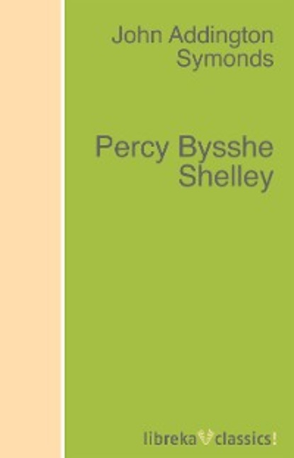 John Addington Symonds Percy Bysshe Shelley percy bysshe shelley ode to the west wind and other poems
