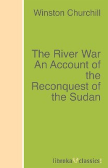 Winston Churchill The River War An Account of the Reconquest of the Sudan hassan mo awia el rabaa fathi visceral leishmanaisis in eastern sudan