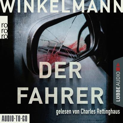 Andreas Winkelmann Der Fahrer - Kerner und Oswald, Band 3 (Gekürzt) mario giordano tante poldi und der schöne antonio sizilienkrimi 3 gekürzt