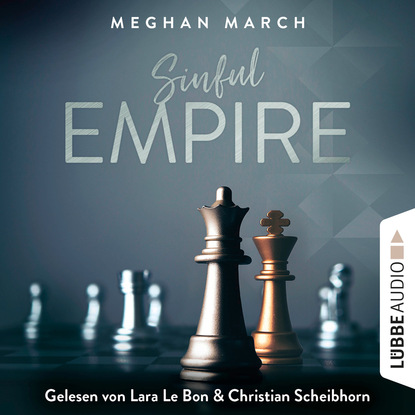 Meghan March Sinful Empire - Sinful-Empire-Trilogie, Teil 3 (Ungekürzt) meghan march richer than sin richer than sin reihe band 1 ungekürzt