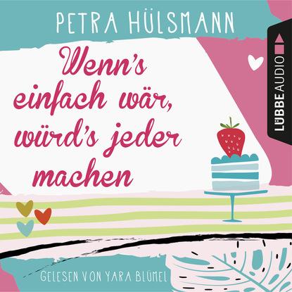 Petra Hülsmann Wenn's einfach wär, würd's jeder machen - Hamburg-Reihe 5 фото
