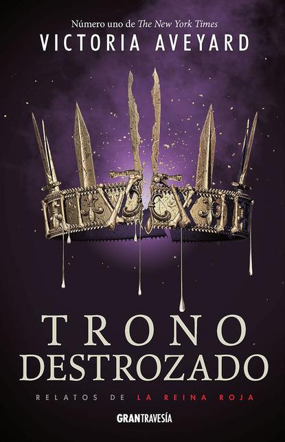 Victoria Aveyard Trono destrozado carina radilov chirov donde empieza a moverse el mundo
