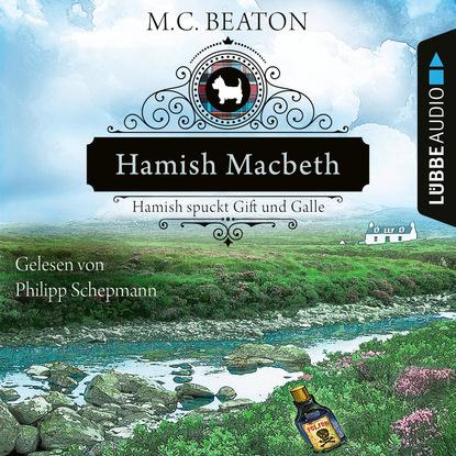 Hamish Macbeth spuckt Gift und Galle - Schottland-Krimis, Teil 4 (Ungek?rzt)