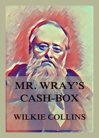 Уилки Коллинз Mr. Wray's Cash Box culpable carelessness