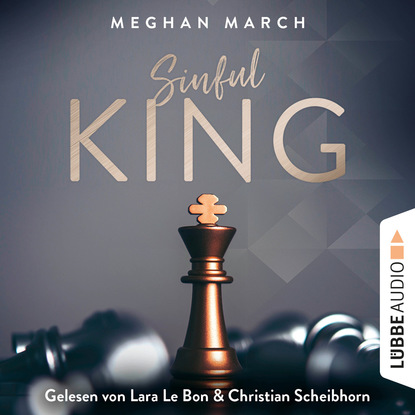 Meghan March Sinful King - Sinful-Empire-Trilogie, Teil 1 (Ungekürzt) meghan march richer than sin richer than sin reihe band 1 ungekürzt