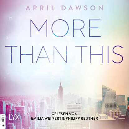 April Dawson More Than This - Up-All-Night-Reihe, Teil 3 (Ungekürzt) meghan march richer than sin richer than sin reihe band 1 ungekürzt