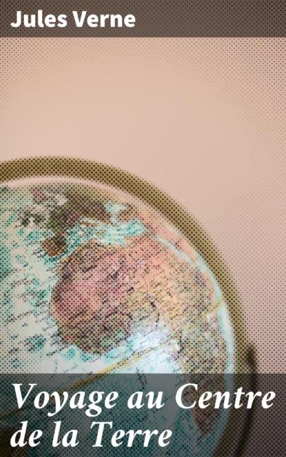 Jules Verne Voyage au Centre de la Terre louviot myriam les reves de jules verne a1