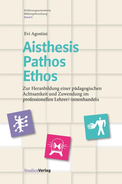 Aisthesis – Pathos – Ethos