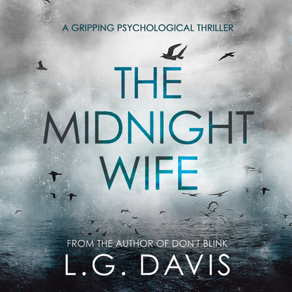 Фото - L.G. Davis The Midnight Wife - A Gripping Psychological Thriller (Unabridged) l g davis the midnight wife a gripping psychological thriller unabridged