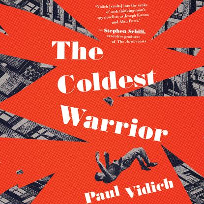 Paul Vidich The Coldest Warrior (Unabridged) paul vidich the coldest warrior unabridged