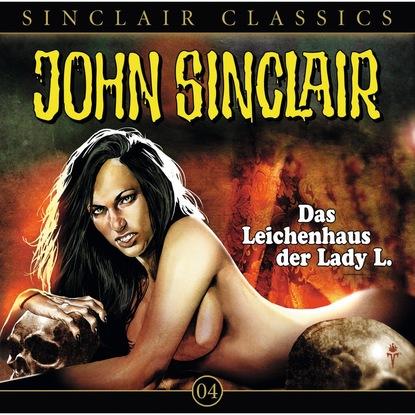 Jason Dark John Sinclair - Classics, Folge 4: Das Leichenhaus der Lady L. jason dark john sinclair classics folge 29 der hexenclub
