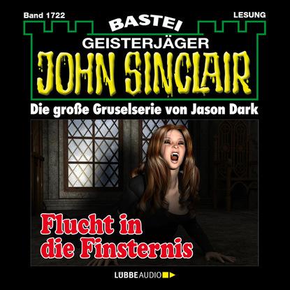 Jason Dark John Sinclair, Band 1722: Flucht in die Finsternis jason dark john sinclair band 1701 templer mirakel