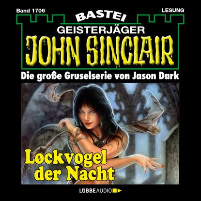 Jason Dark John Sinclair, Band 1706: Lockvogel der Nacht john ball in der hitze der nacht gekürzt