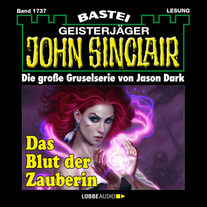 Jason Dark John Sinclair, Band 1737: Das Blut der Zauberin (1. Teil) jason dark john sinclair band 1711 der mond mönch