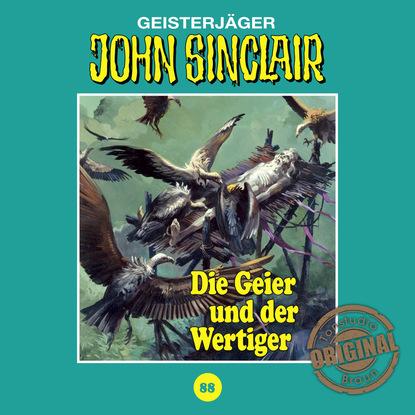 Jason Dark John Sinclair, Tonstudio Braun, Folge 88: Die Geier und der Wertiger (Ungekürzt) jason dark der beginn die hexerin folge 1