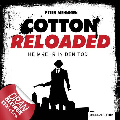 Peter Mennigen Jerry Cotton - Cotton Reloaded, Folge 29: Heimkehr in den Tod peter mennigen jerry cotton cotton reloaded folge 15 tödliche bescherung