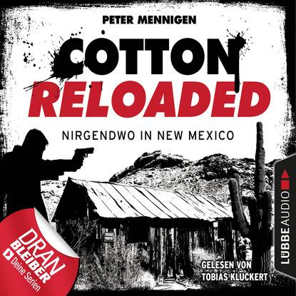 Peter Mennigen Cotton Reloaded, Folge 45: Nirgendwo in New Mexico peter mennigen jerry cotton cotton reloaded folge 15 tödliche bescherung