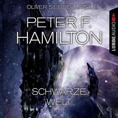 Peter F. Hamilton Schwarze Welt (Ungekürzt) peter neumann in 2390 heißen stunden um die welt