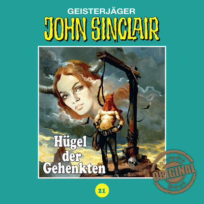 Jason Dark John Sinclair, Tonstudio Braun, Folge 21: Hügel der Gehenkten jason dark john sinclair tonstudio braun folge 42 sakuro der dämon