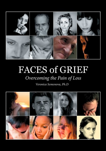 Veronica Semenova Faces of Grief. Overcoming the Pain of Loss addresses on the death of hon owen lovejoy