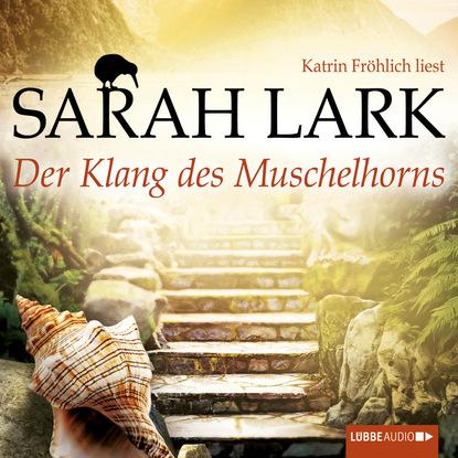 Sarah Lark Der Klang des Muschelhorns недорого