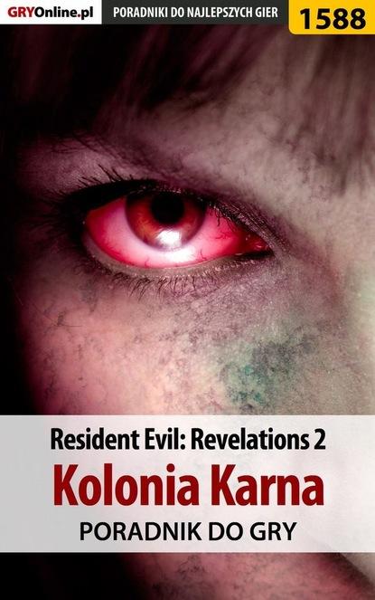 Norbert Jędrychowski «Norek» Resident Evil: Revelations 2 - Kolonia Karna tomasz jastrun kolonia karna sceny z życia małżeńskiego
