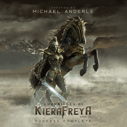 Michael Anderle Goddess Complete - Chronicles Of KieraFreya, Book 3 (Unabridged) michael anderle chasing the cure the caitlin chronicles book 5 unabridged