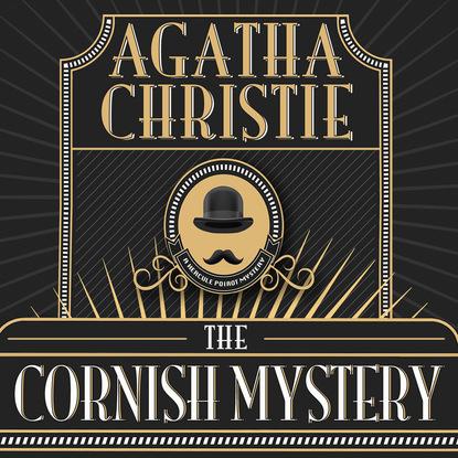 Agatha Christie Hercule Poirot, The Cornish Mystery (Unabridged) недорого