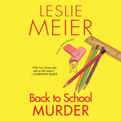 Фото - Leslie Meier Back to School Murder - Lucy Stone, Book 4 (Unabridged) leslie meier christmas cookie murder lucy stone book 6 unabridged