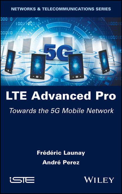 Фото - Frédéric Launay LTE Advanced Pro hossam s hassanein lte lte advanced and wimax
