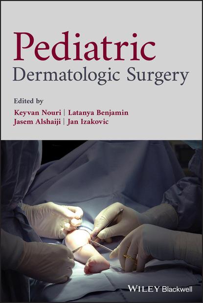 Группа авторов Pediatric Dermatologic Surgery группа авторов pediatric dermatologic surgery