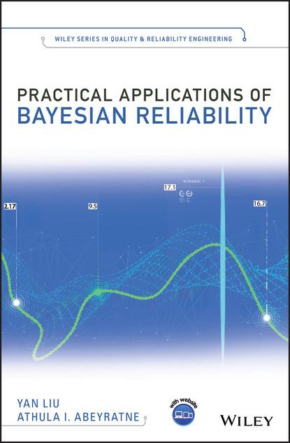 Yan Liu Practical Applications of Bayesian Reliability