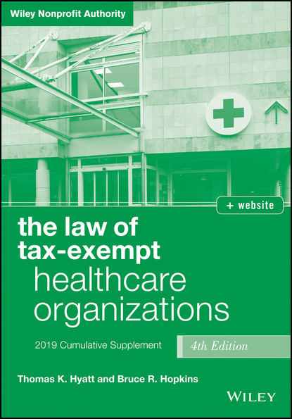 Bruce R. Hopkins The Law of Tax-Exempt Healthcare Organizations, + website bruce r hopkins the law of tax exempt healthcare organizations 2017 cumulative supplement