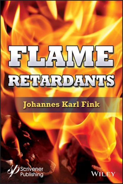 Фото - Johannes Karl Fink Flame Retardants johannes karl fink flame retardants