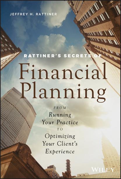 Jeffrey H. Rattiner Rattiner's Secrets of Financial Planning jeffrey l morrow pretensions of objectivity