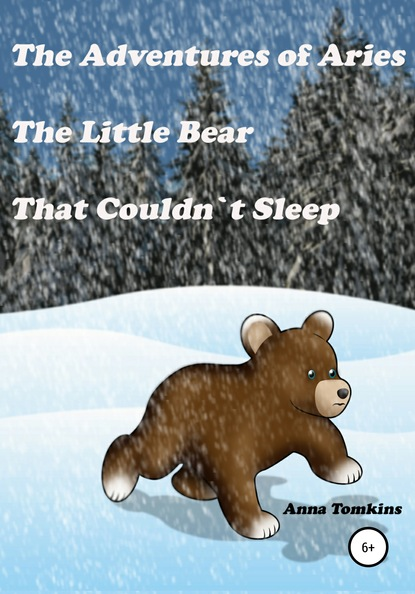 Фото - Anna Tomkins The Adventures of Aries, The Little Bear That Couldn`t Sleep holmelund minarik else a kiss for little bear
